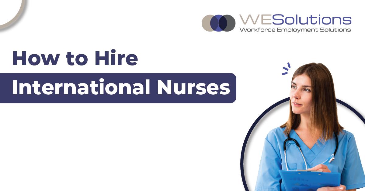 How to Hire International Nurses